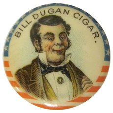 Early Celluloid Bill Dugan Cigars Pinback Button Whitehead & Hoag