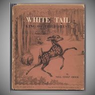 'White Tail King of the Forest' Hard Back Children's Book 1938 first edition