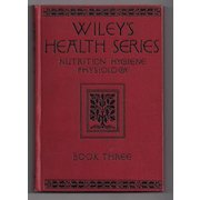 'Wiley's Health Series Nutrition Hygiene Physiology' Book 3 Hard Back Book 1917