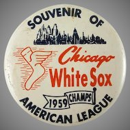 Souvenir of Chicago  White Sox 1959 American League Champs Pinback