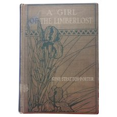 A Girl Of The Limberlost Antique Book Gene Stratton Porter 1st Edition A Bit Rough