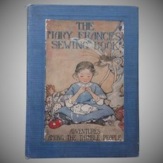 1913 The Mary Frances Sewing Book Patterns Intact Antique