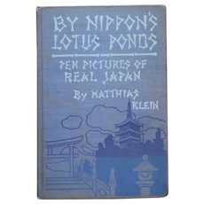 By Nippon's Lotus Ponds Book 1914 Antique Matthias Klein Pen Pictures Of Real Japan