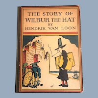 The Story Of Wilbur The Hat Children's Antique Book 1925 Hendrik Van Loon