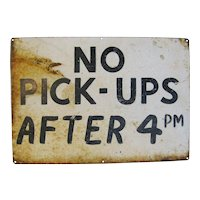 Vintage Sheet Metal No Pick-ups Sign