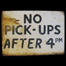 Vintage Sheet Metal No Pick-ups Sign
