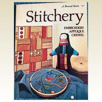 Vintage: Stitchery book: Stitchery embroidery Appliqué and Crewel: Sunset:1975