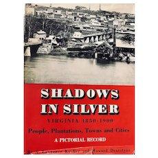 Shadows on Silver: Virginia: 1850-1909: 1st edition
