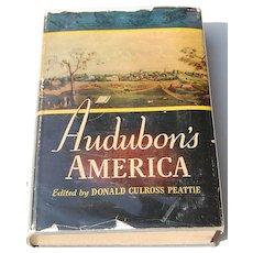 1940 Audubon's America By Donald Culross Peattie