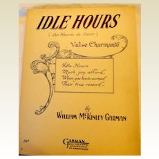 "1930 ""Idle Hours"" Vintage Sheet Music By William McKinley Garman"
