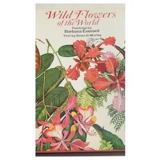 1983 Wild Flowers Of The World Text By Brian D. Morley