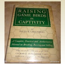 1949 1St Edition Raising Game Birds In Captivity By David B. Greenberg
