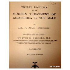 1917 Twelve Lectures On The Modern Treatment Of Gonorrhea In The Male By Dr. P. Asch (Strassburg)