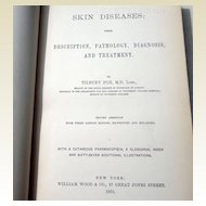 Rare 1875  Skin Diseases: Their Description, Pathology, Diagnosis, &  Treatment  By Tilbury Fox M. D.
