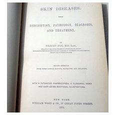 1875 Skin Diseases: Their Description, Pathology, Diagnosis, &  Treatment  By Tilbury Fox M. D.