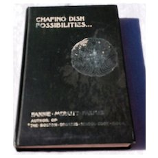 1912 Chafing Dish Possibilities By Fannie Merritt Farmer