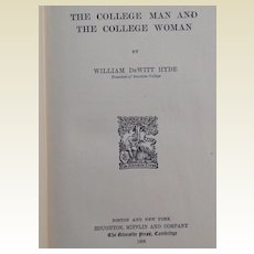1st Edition 1906 The College Man & The College Woman By William DeWitt Hyde