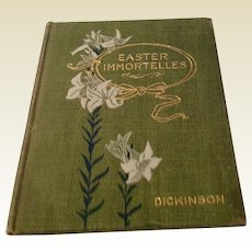 ON HOLY FOR CARYL     1899 Easter Immortelles By Charles Albert Dickinson, D. D.