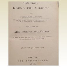 First Edition 1867  Swinging  Round The Cirkle By Petroleum V. Nasby