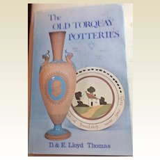 1ST Edition The Old Torquay Potteries. From Castle To Cottage  By D. &  E. Lloyd Thomas