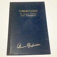 1934 Tuberculous It's Cause, Nature And Treatment By  Bernarr Macfadden