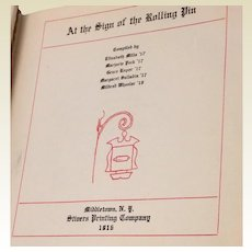 1916 1st Edition  At The Sign Of The Rolling   Pin Vassar College Cookbook Rare