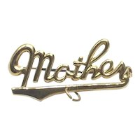 Gold Tone Metal MOTHER Brooch