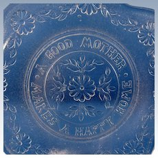Antique EAPG Plate A Good Mother Makes A Happy Home, Mint!
