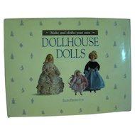 Hardback Book ~ Make and Clothe Your Own Dollhouse Dolls by Ellen Bedington