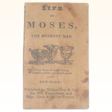 Scarce 1830's Miniature Chapbook Life of Moses The Meekest Man Published by Mahlon Day and Co