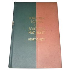 Forgotten Towns of Southern NJ by Henry C Beck 1937