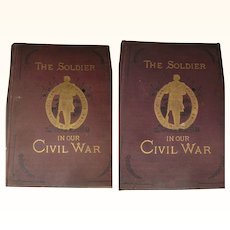 The Soldier In Our Civil War A Pictorial History of The Conflict 1861-1865....Vol I and II