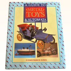 A Guide to Metal Toys & Automata by Constance King