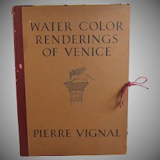 Water Color Renderings of Venice by Pierre Vignal 1925  First Edition
