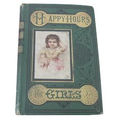 """Old Victorian Children's Book """"Happy Hours for Girls"""" c1877 Santa Claus and Christmas"""