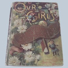 "Old Victorian Children's Book ""Our Girls"" Short Stories and Poetry Doll Prints Christmas Stories c1886"