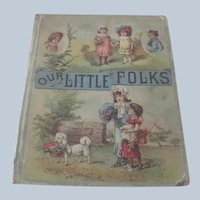 "Old Victorian Children's Book ""Our Little Folks"" C1888"