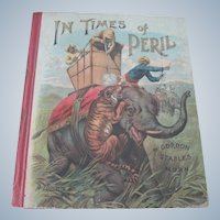"Old Victorian Children's Book ""In Times of Peril"" Mcloughlin Brothers c1900"