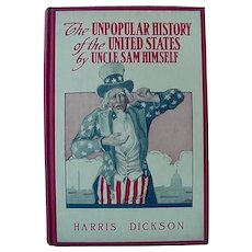 The Unpopular History Of The United States By Uncle Sam Himself Hardback Book By Harris Dickson