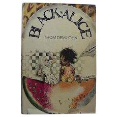 Black Americana Book Black Alice Book Club Edition By Thom Demijohn
