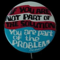 Black Americana 1960's Black Panther Eldridge Cleaver PinBack IF YOU ARE NOT PART OF THE SOLUTION