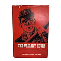 The Valiant Hours By Thomas Francis Galwey