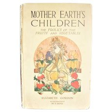 """Charming Kid's Book """"Mother Earth's Children The Frolics Of The Fruits & Vegetables"""" 1914"""