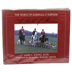 "Jackie Kennedy Inscribed & Signed ""A Field of Horses, The World of Marshall P. Hawkins "" James L. Young Book"