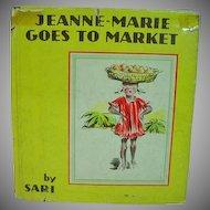 1ST. Edition Jeanne-Marie Goes To Market, by Sari, 1938 Children's Bk
