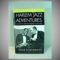 1St. Edition Harlem Jazz Adventures, A European Baron's Memoir, T. Rosenkrantz