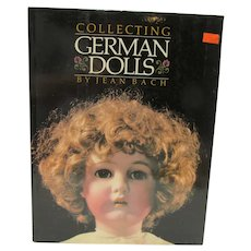OOP Book Collecting German Dolls by Jean Bach, 1St. Printing, 1983