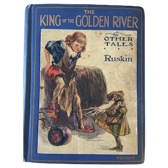 Early 20th Century Children's book; The King of the Golden River and other tales by John Ruskin