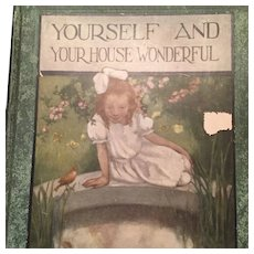 """Yourself and Your House Wonderful"" a 301 page early 20th Century Explanation of the Human Body Wonderfully Illustrated."