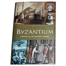 Byzantium Capital of an Ancient Empire by Giles Morgan, HCDJ, Like New